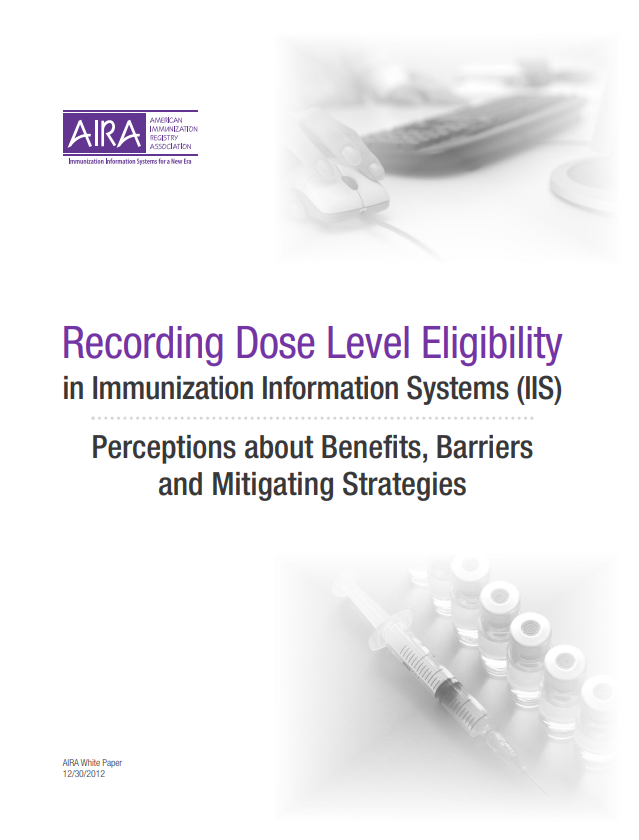 Recording Dose Level Eligibility in Immunization Information Systems (IIS): Perceptions about Benefits, Barriers and Mitigating Strategies
