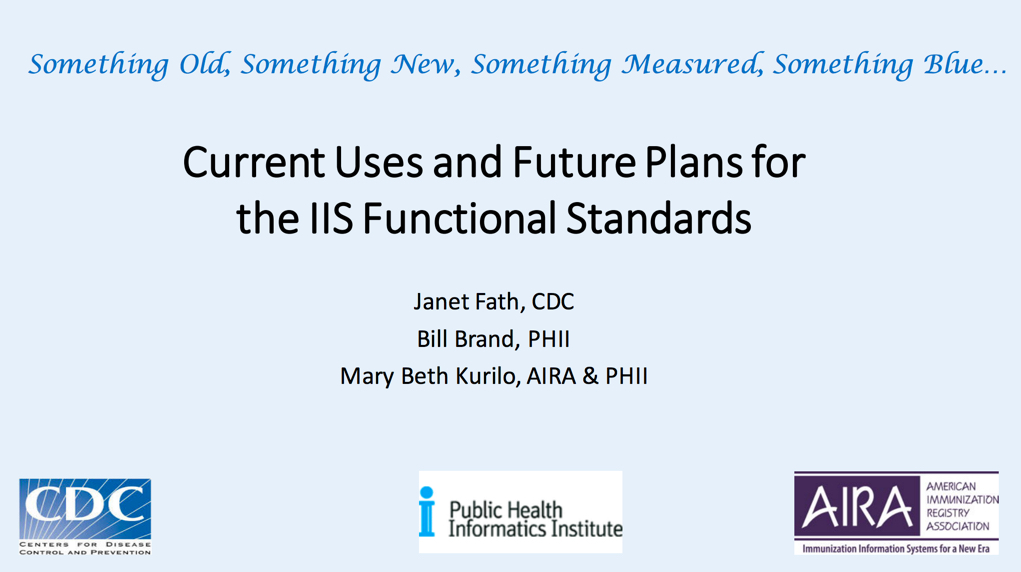 Something Old, New, Measured and Blue: Current Uses and Future Plans for the Functional Standards