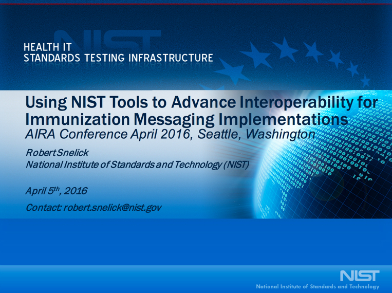 Using NIST Tools to Advance Interoperability for Immunization Messaging Implementations