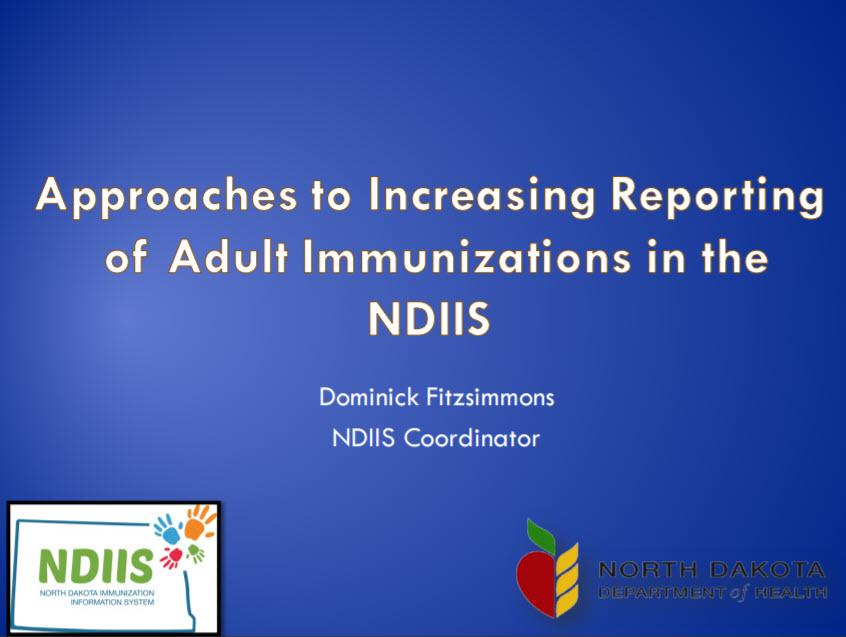 Approaches to Increasing Reporting of Adult Immunizations in the NDIIS