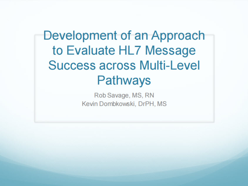 Development of an Approach to Evaluate HL7 Message Success Across Multi-Level Pathways