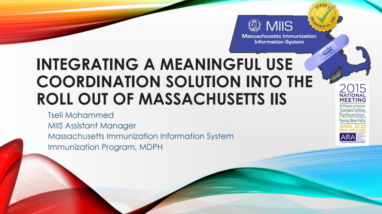Integrating a Meaningful Use Coordination Solution into the Rollout of the Massachusetts IIS