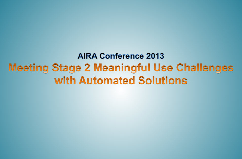 Meeting Stage 2 Meaningful Use Challenges and Automated Solutions