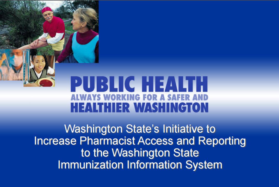 Washington State's Initiative to Increase Pharmacist Access & Reporting to the WA State IIS