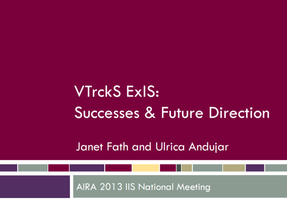 VTrckS ExIS: Successes and Future Direction