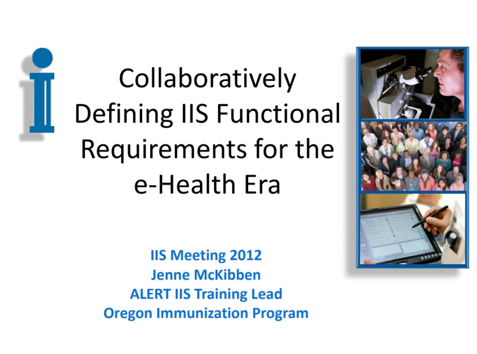 Collaboratively Defining IIS Functional Requirements for the e-Health Era