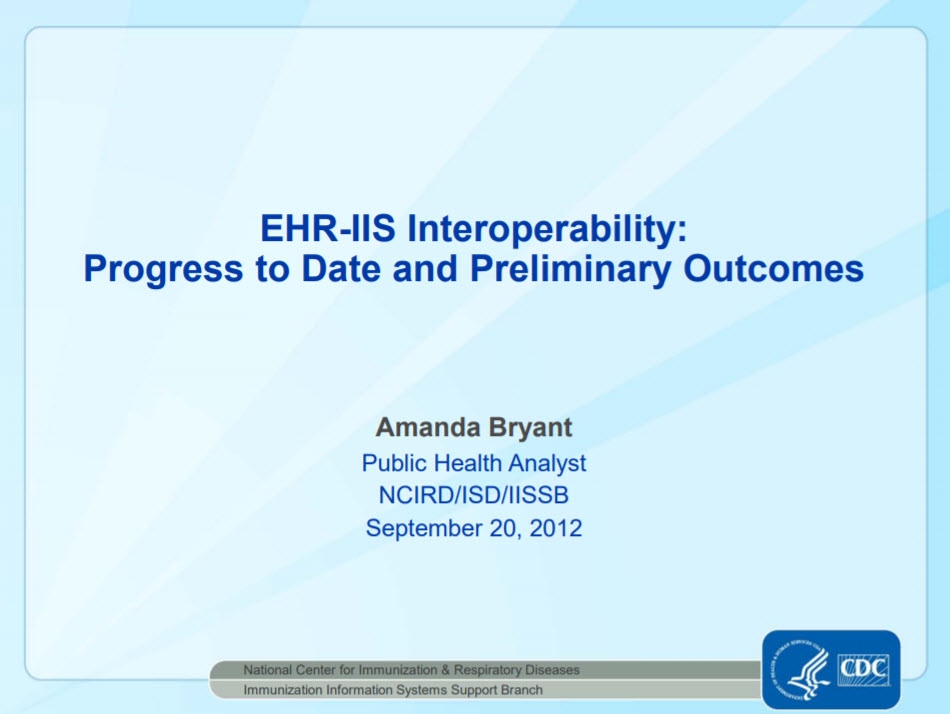 EHR-IIS Interoperability: Progress to Date and Preliminary Outcomes