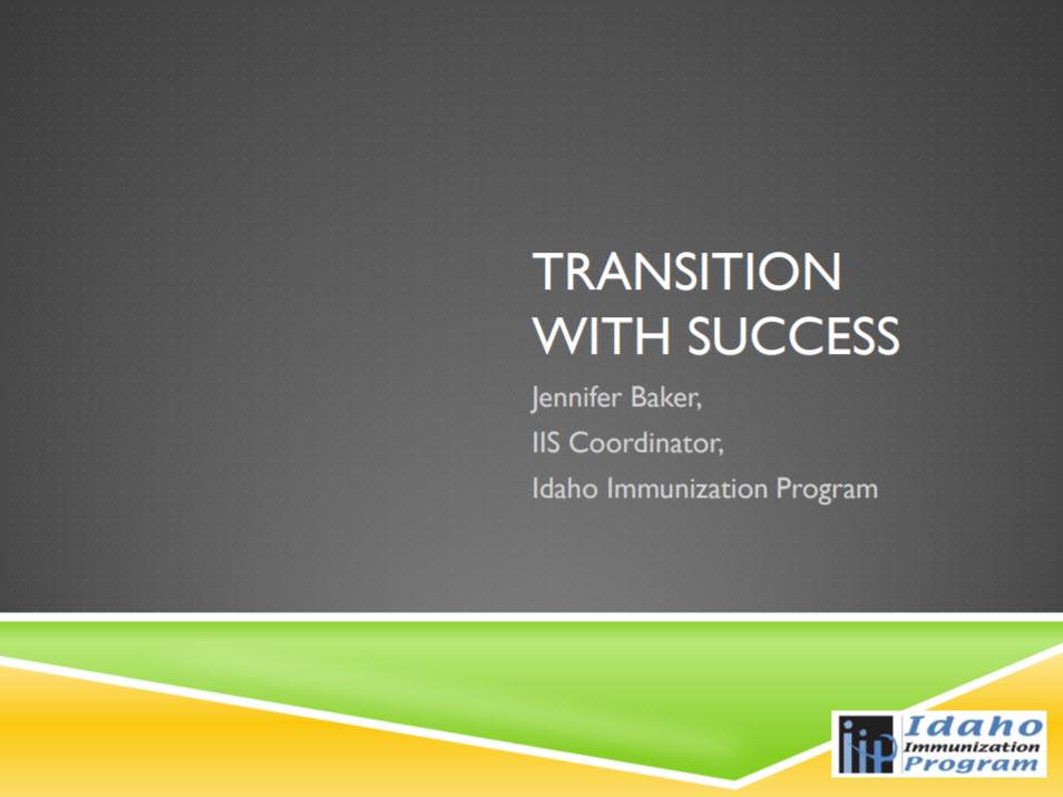 Transition with Success: How Idaho Implemented a New Immunization Information System