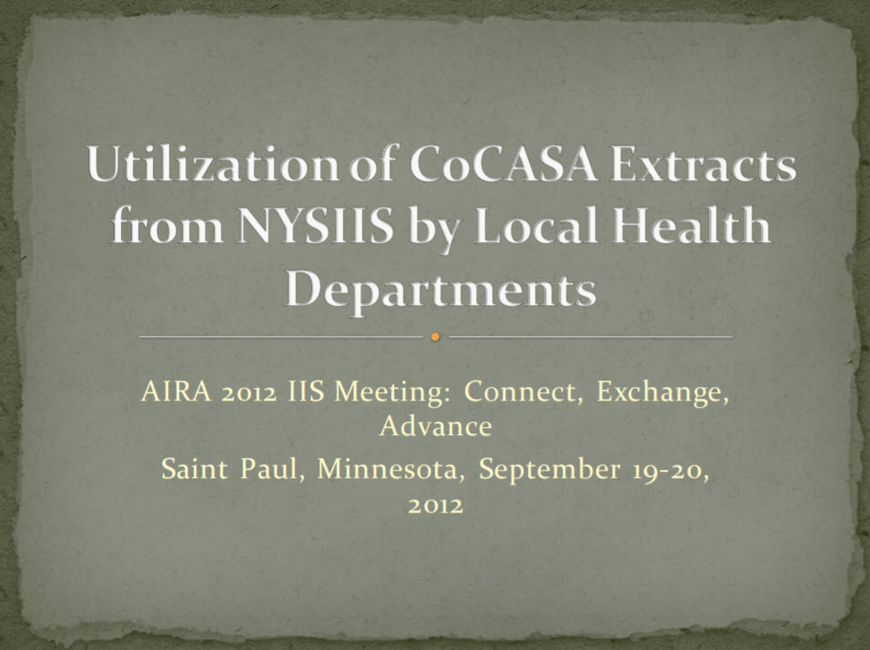 Utilization of CoCASA Extracts from NYSIIS by Local Health Departments