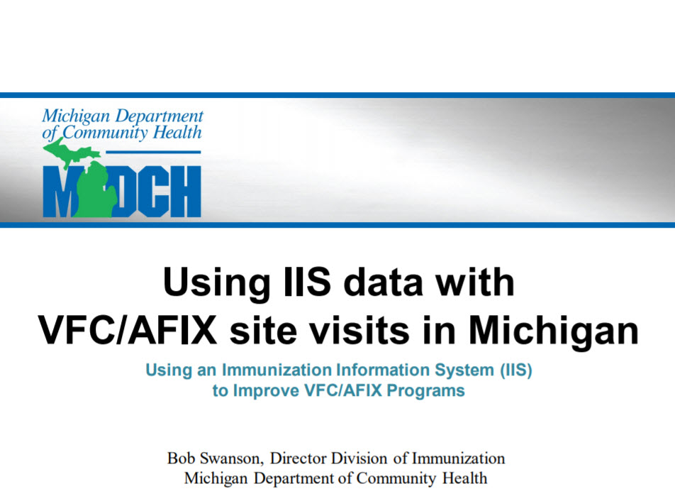 Using IIS Data with VFC/AFIX Site Visits in Michigan