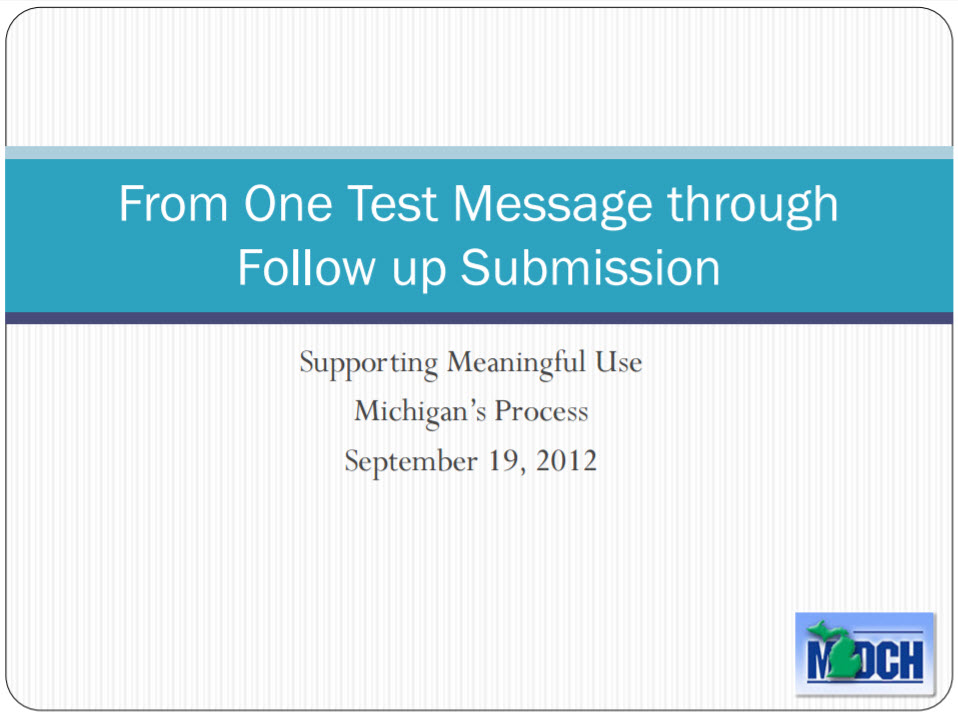 Supporting Meaningful Use from One Test Message through Follow Up Submission