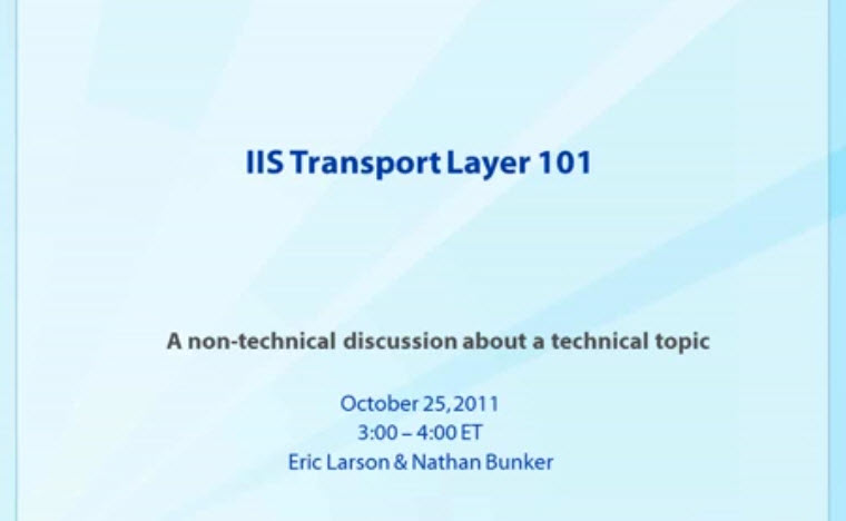 IIS Transport Layer 101