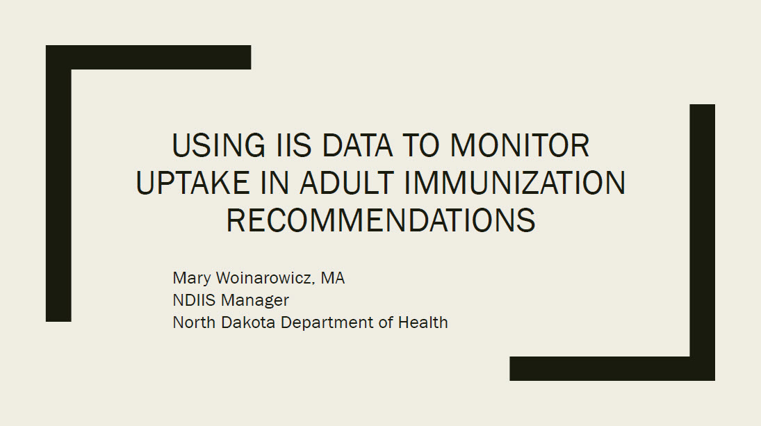 Using IIS Data to Monitor Uptake in Adult Immunization Recommendations