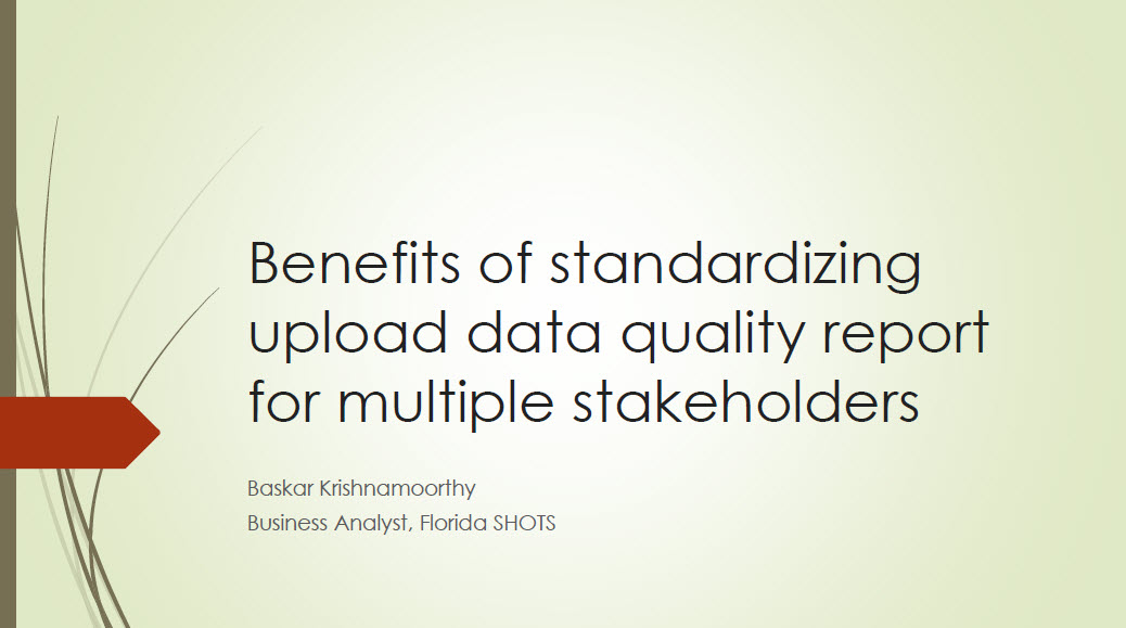 Benefits of Standard Upload Data Quality Report for Multiple Stakeholders