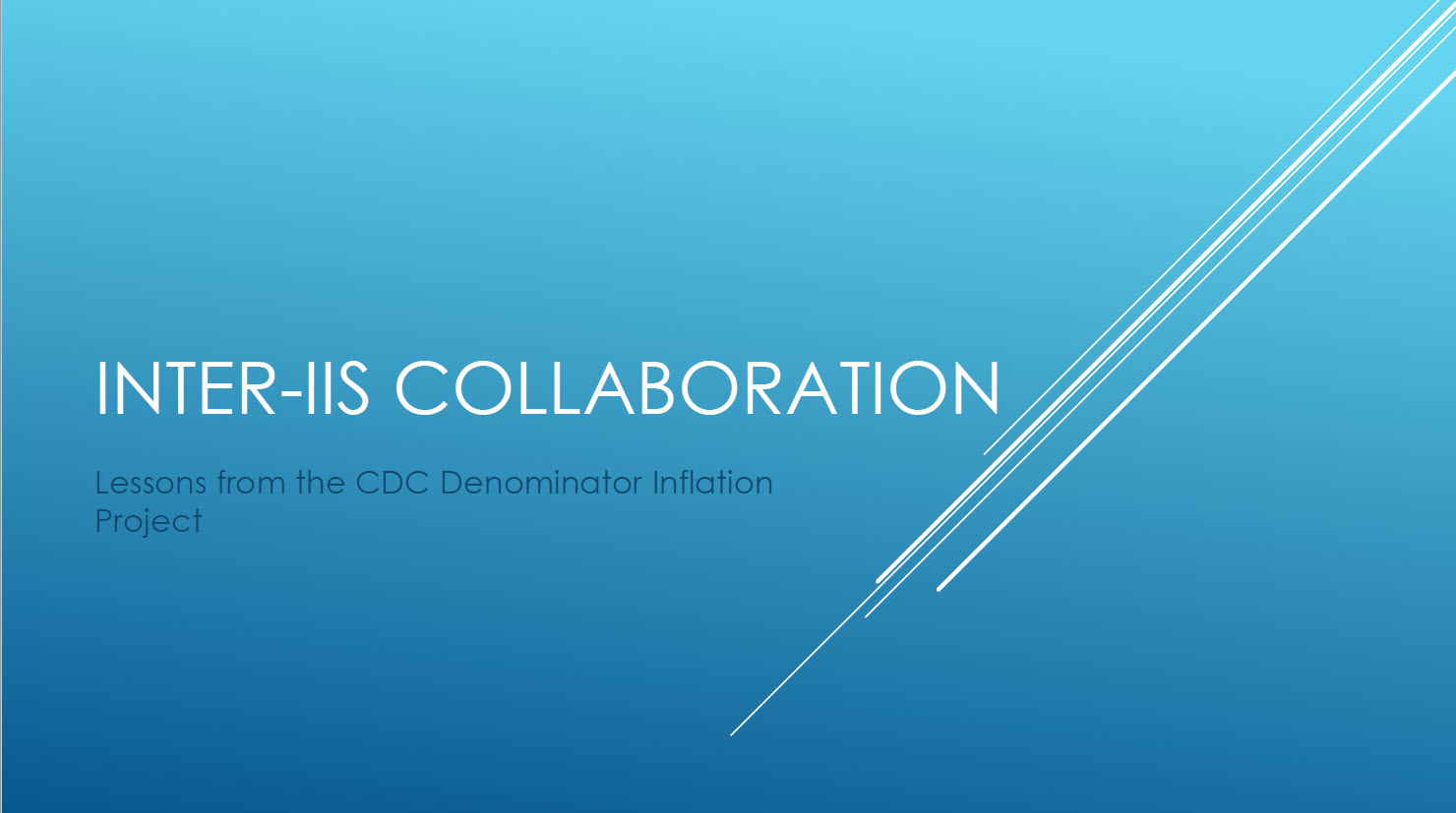 Inter-IIS Collaboration: Lessons from the CDC Denominator Inflation Project