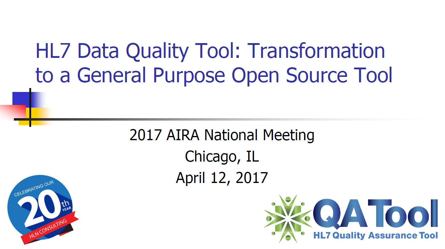 HL7 Data Quality Tool: Transformation to a General Purpose Open- Source Tool