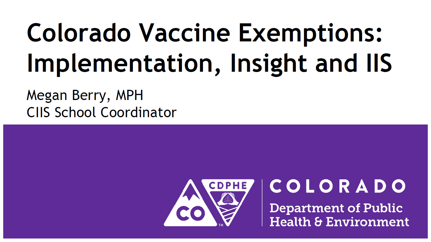Colorado Vaccine Exemptions: Implementation, Insight, and IIS
