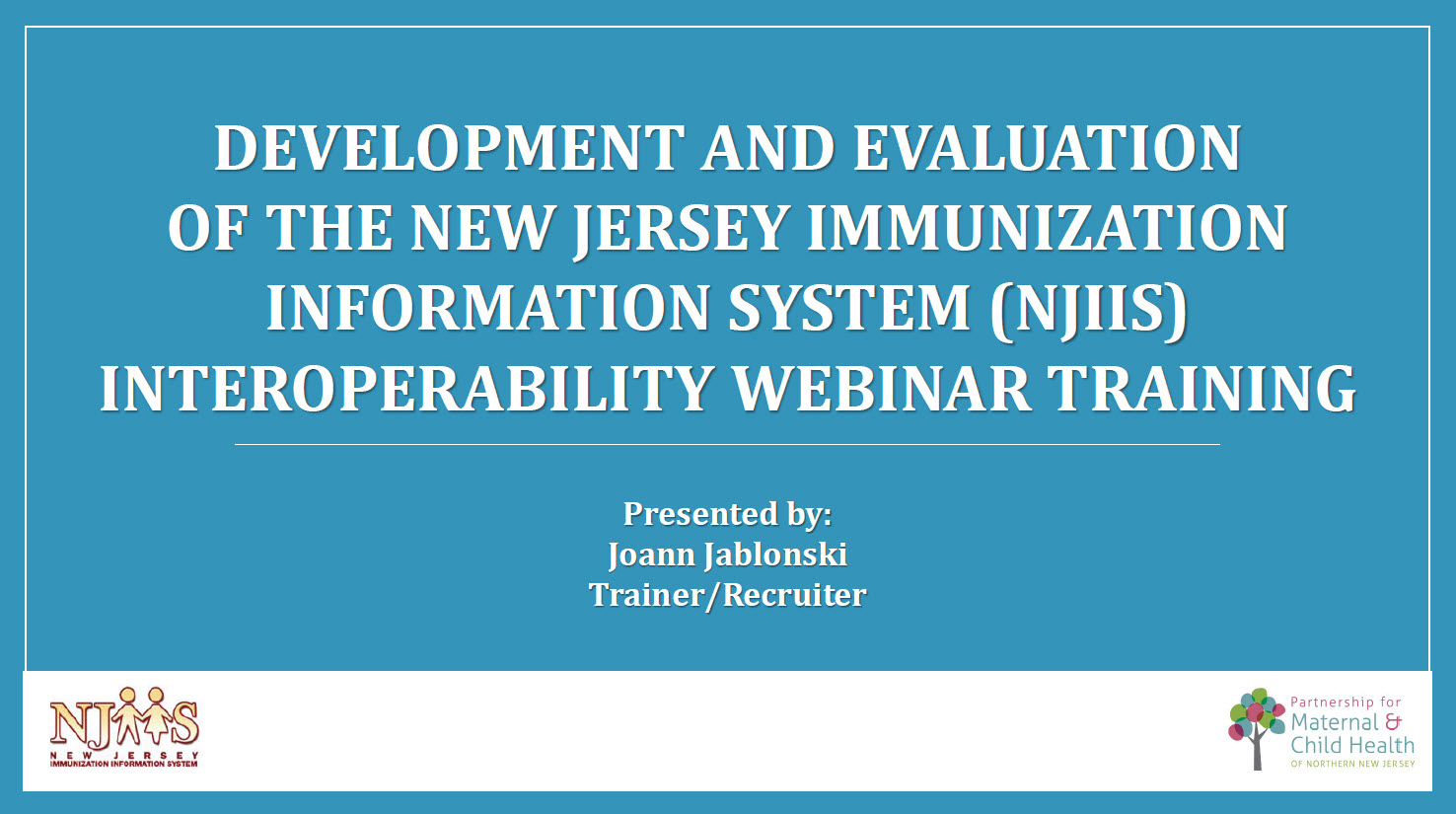 Development and Evaluation of the NJIIS Interoperability Webinar Training