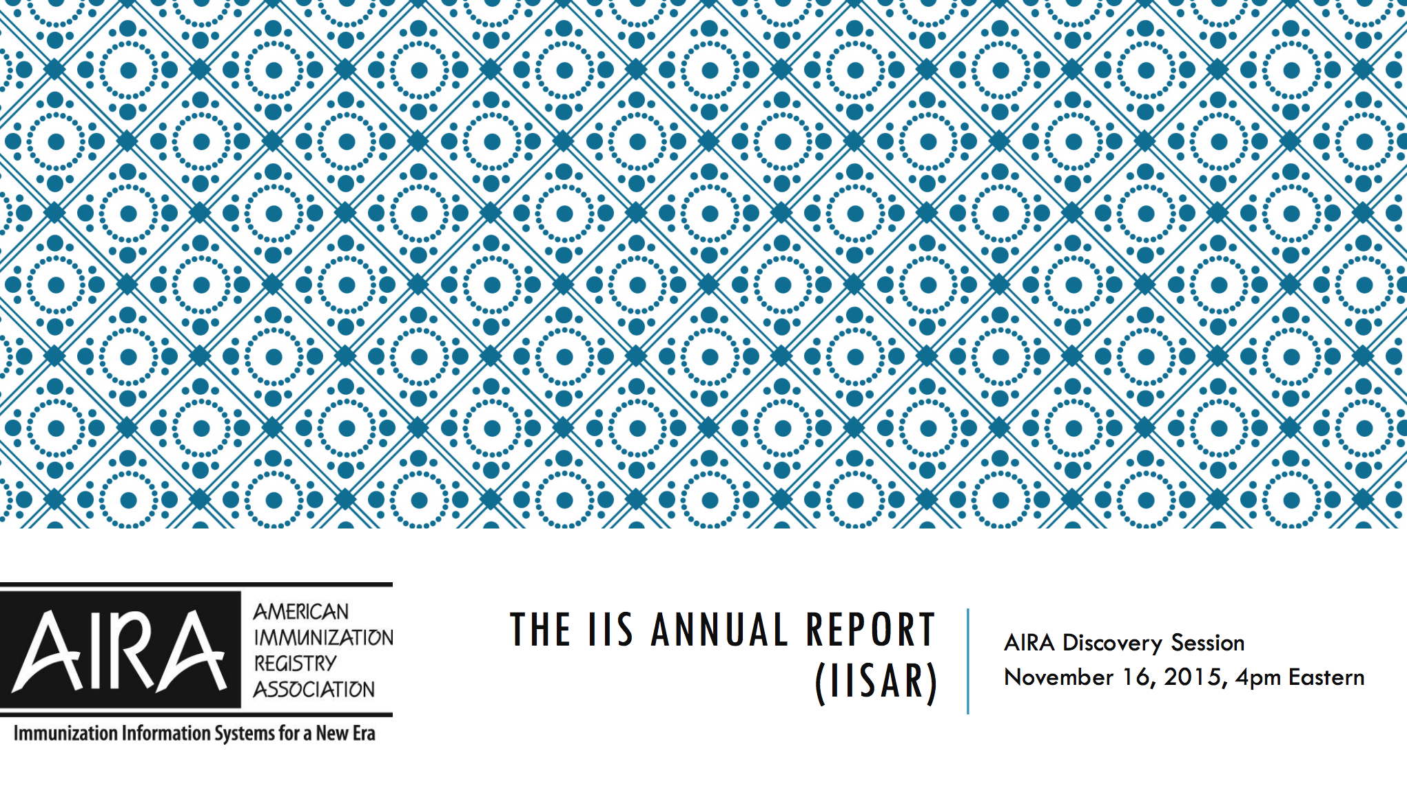 AIRA Discovery Session: 2016 IIS Annual Report