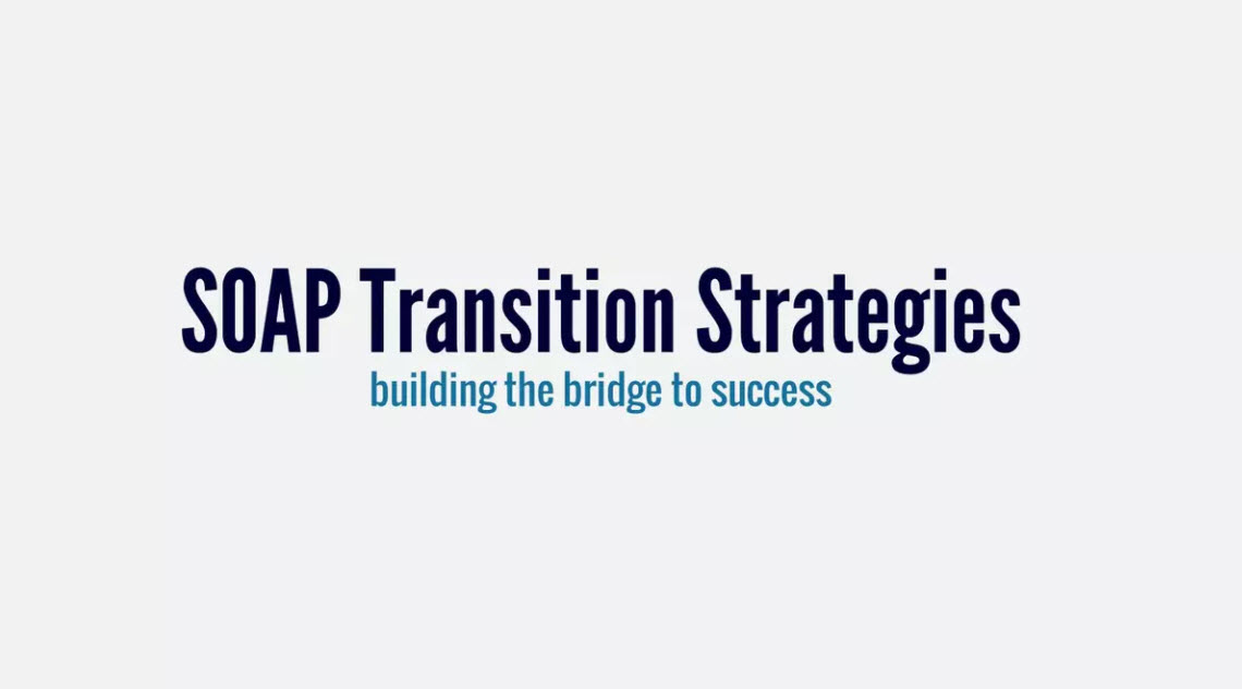 SOAP Transition Strategies