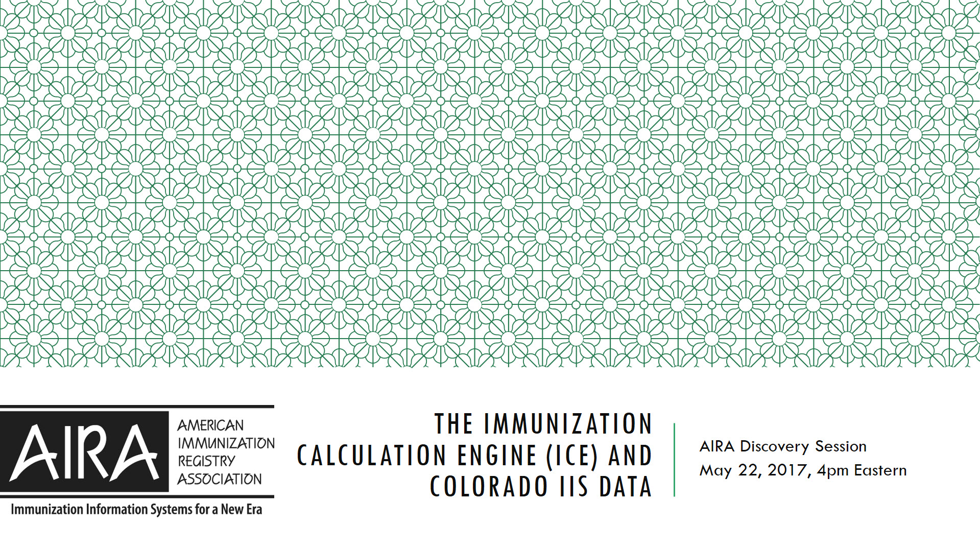 AIRA Discovery Session: The Immunization Calculation Engine (ICE) and IIS Data