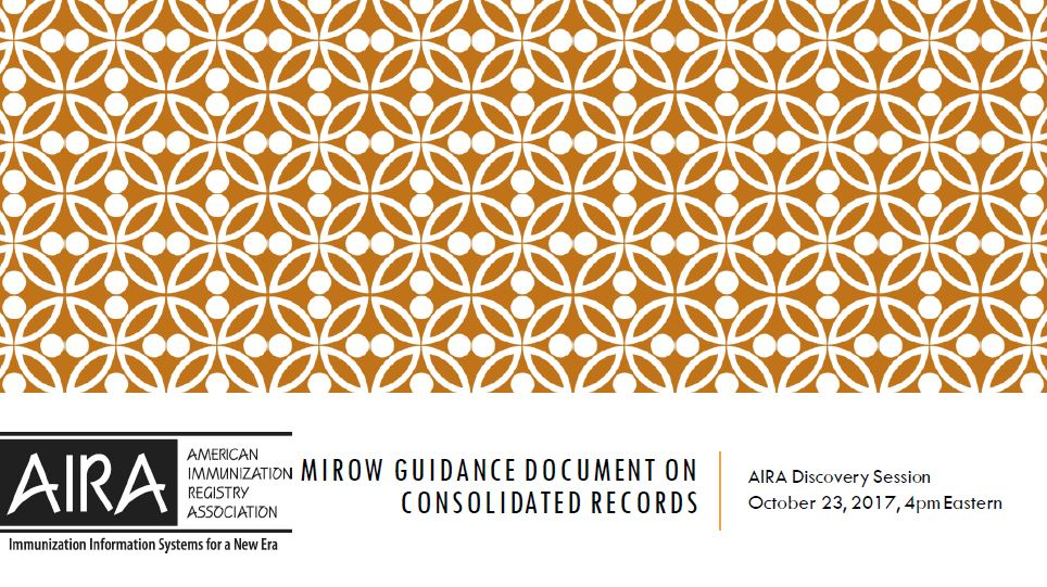 AIRA Discovery Session: MIROW Guidance on Consolidating Records