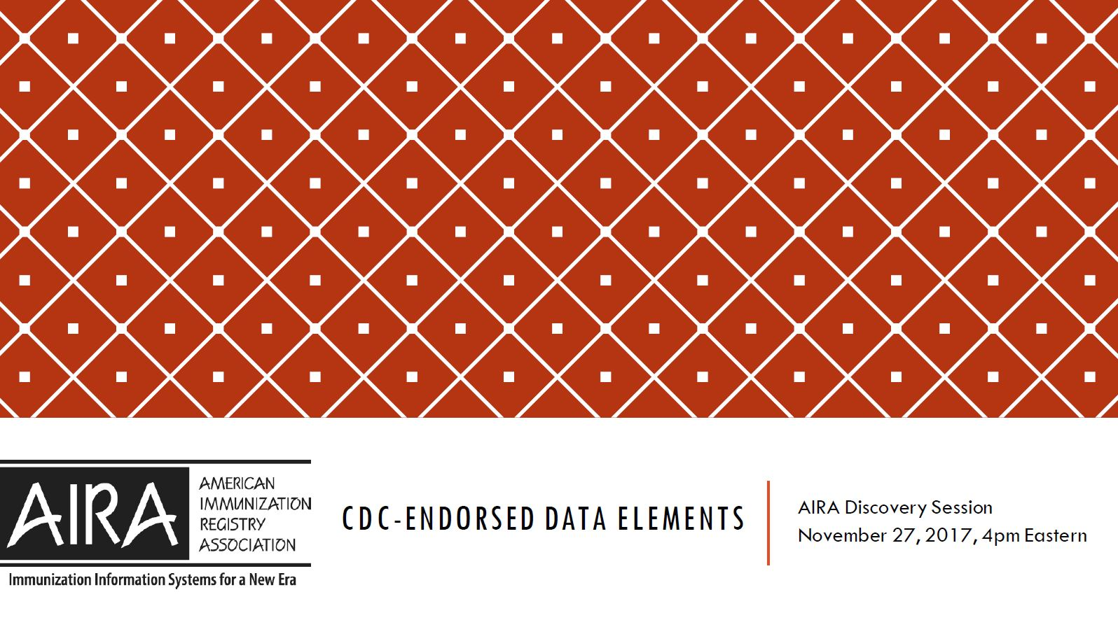 AIRA Discovery Session: CDC-Endorsed Data Elements