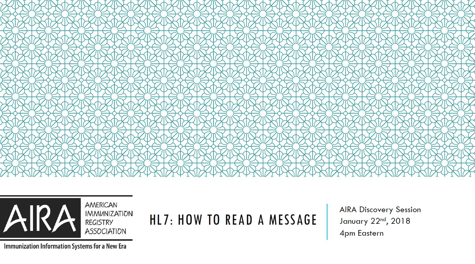 AIRA Discovery Session: HL7: How to Read a Message