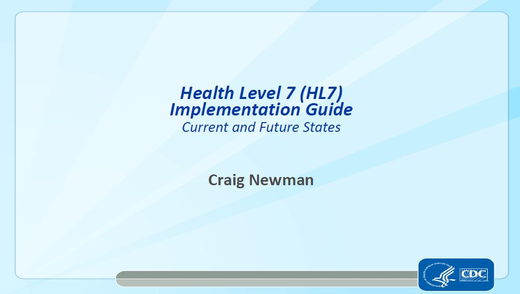 Health Level 7 Implementation Guide: Current and Future States