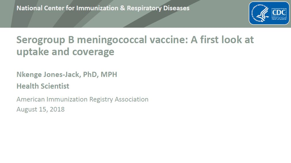 Serogroup B Meningococcal Vaccine: A First Look at Uptake and Coverage