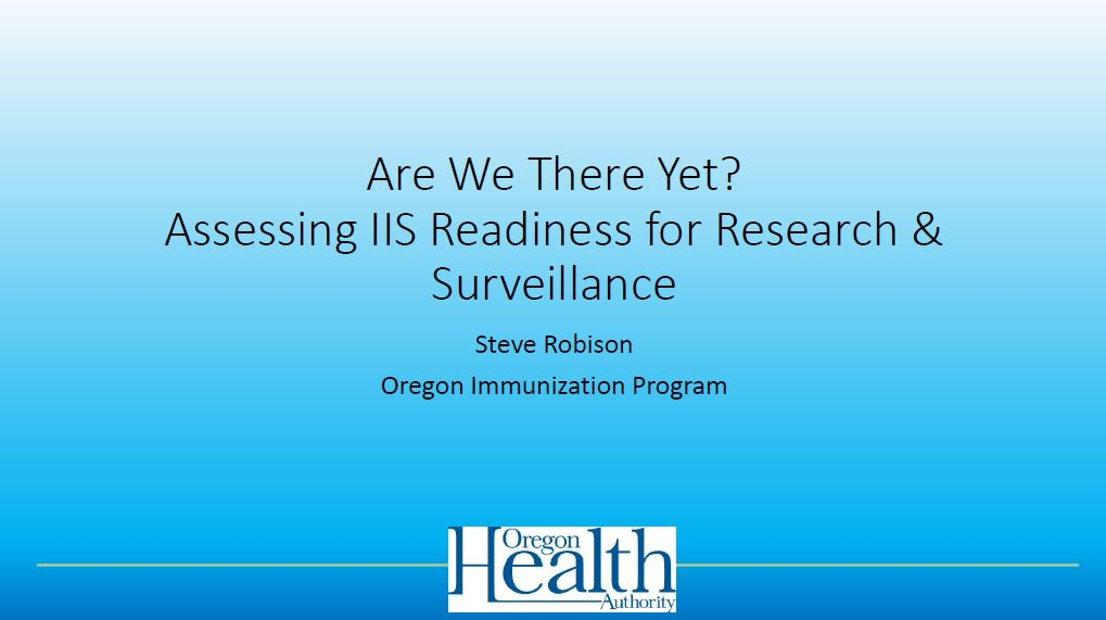 Are We There Yet? Assessing IIS Readiness for Research & Surveillance